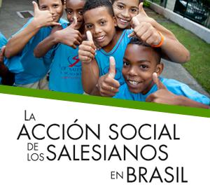 LA ACCIÓN SOCIAL DE LOS SALESIANOS EN BRASIL